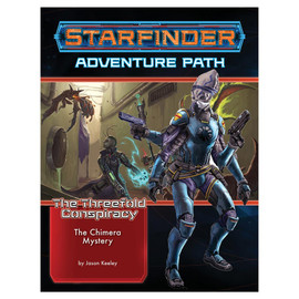 Starfinder: Adventure Path: The Threefold Conspiracy (1 of 6): The Chimera Mystery