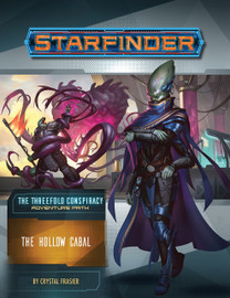 Starfinder: Adventure Path: The Threefold Conspiracy (4 of 6): The Hollow Cabal
