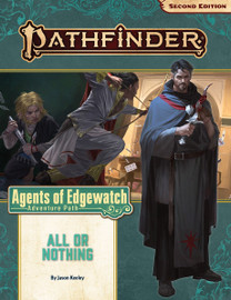 Pathfinder 2nd Edition: Adventure Path: Agents of Edgewatch (3 of 6): All or Nothing
