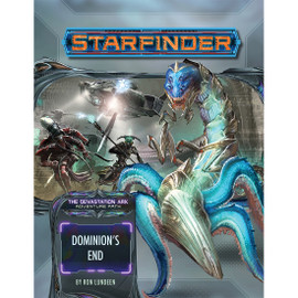 Starfinder RPG: Adventure Path: Devastation Ark Part 3: Dominion's End