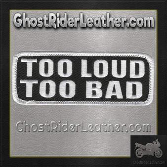 Too Loud Too Bad Motorcycle Vest Patch - SKU GRL-PPL9203-HI