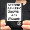 The Strong Athletic Grown-Ass Woman stickers are designed to be as bold as the women we make them for. Measuring at 4 x 2 inches, they are black with white ink. Grab a handful of these stickers and give them to all of your friends. These make for the perfect gift to give to athletic strong women.