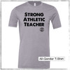 """This is the front of the Strong Athletic Teacher Shirt All-Gender T-Shirt. This shirt is made from a heather storm grey fabric and has bold black ink writing on it. The words, """"strong, athletic, teacher"""" are printed on the front. If you're a person who loves shirts with slogans on them, and you especially like it if they are slogans about being a teacher, then this shirt is for you. The sizing is similar to """"unisex"""" or """"men's"""" sizing. This design is printed on the Bella Canvas 3001VC. $1 from each shirt sold is donated to Girls on Track Foundation. #strongathletic , #strongathleticteacher , #dedicatedteacher"""