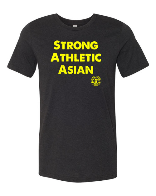 This is the front of the Strong Athletic Asian T-shirt, black fabric with yellow ink. This shirt is printed on Bella Canvas 3001CVC. #strongathleticasian