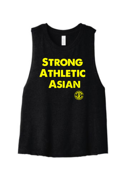 This is the front of the Strong Athletic Asian Croptop Racerback, black fabric with yellow ink. This shirt is printed on Bella Canvas 6682. #strongathleticasian
