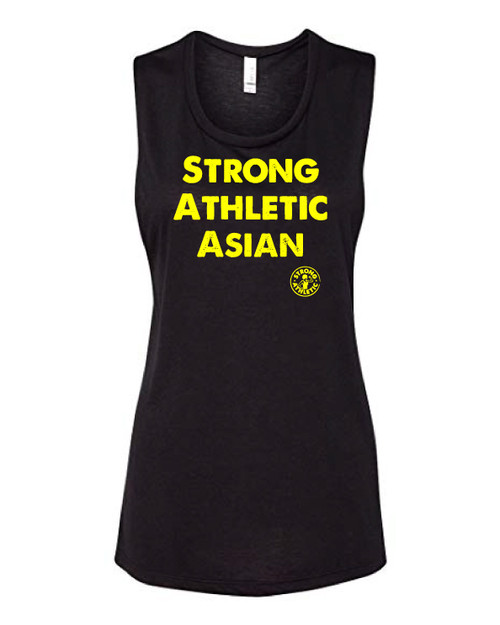 This is the front of the Strong Athletic Asian Muscle Tank, black fabric with yellow ink. This shirt is printed on Bella Canvas 8803. Folks love this tank because it is flowy. If you wear a bra, you will most likely be able to see a slight bit of it. But in regard to muscle tanks, this one is not too revealing. #strongathleticasian