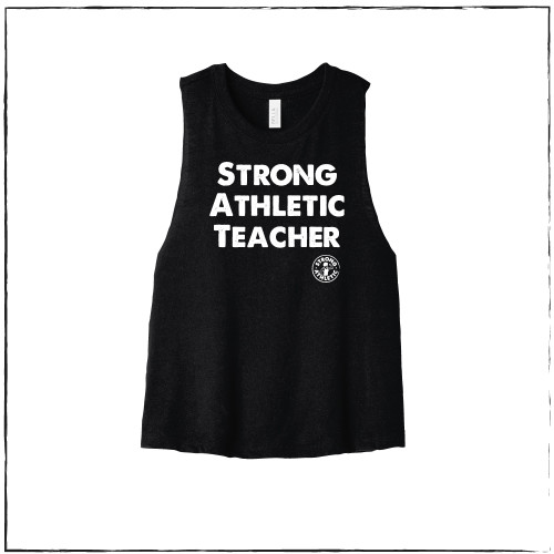 This is the front of the Strong Athletic Teacher Black Crop Top Racerback with White ink. $1 from each shirt sold is donated to Girls on Track.