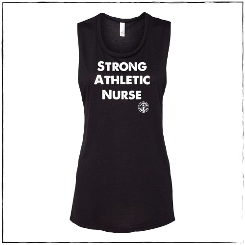"""This is the front of the Strong Athletic Nurse Flowy Muscle Tank. The fabric is Black and the ink is white. The words """"strong, athletic, nurse"""" are printed on the front along with the Strong Athletic logo. The design is printed on Bella Canvas 8803. $1 from each shirt sold is donated to Feeding America. #nurselife , #strongathleticnurse , #strongathletic"""