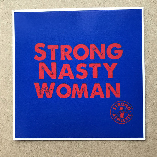 """This design is based on the Strong Nasty Woman t-shirt that we made in 2016 after Donald Trump called Hillary Clinton a """"nasty woman"""" during a presidential debate on October 19. Many women supported Clinton for her drive, her leadership and her intellect. We were insulted when Trump called Clinton """"nasty"""" simple because she answered the debate questions with precision and accuracy. Trump is not the first man to be intimated by a strong woman and he will not be the last. Strong Athletic is lucky to have many, many smart driven humans who support our brand and who look foolish, raciest, misogynistic people in the eye and tell them we will not back down. yay to #nastywomen yay to #nastyhumans"""