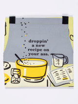 """""""Droppin' A New Recipe On Your Ass"""" Apron"""