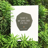 No Good Card For This - Empathy Card