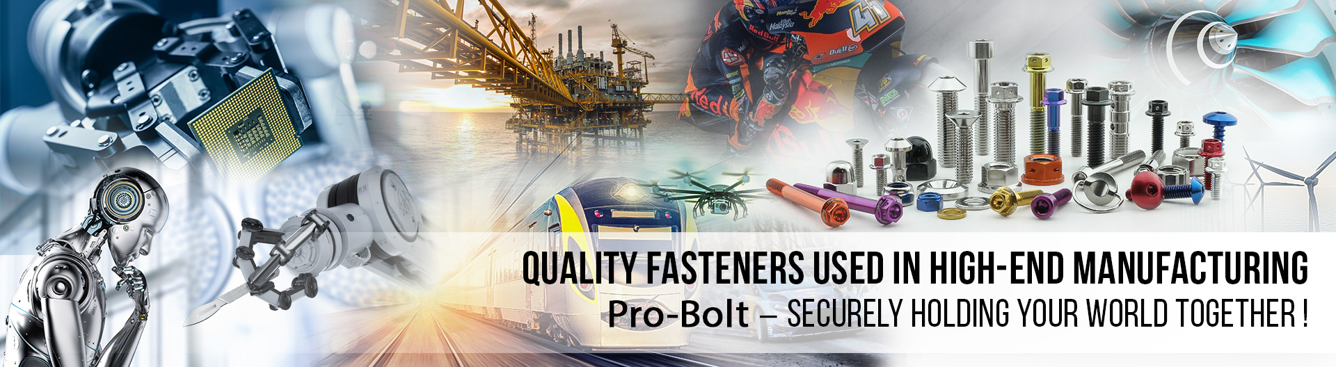 Quality fasteners used in High End Manufacturing