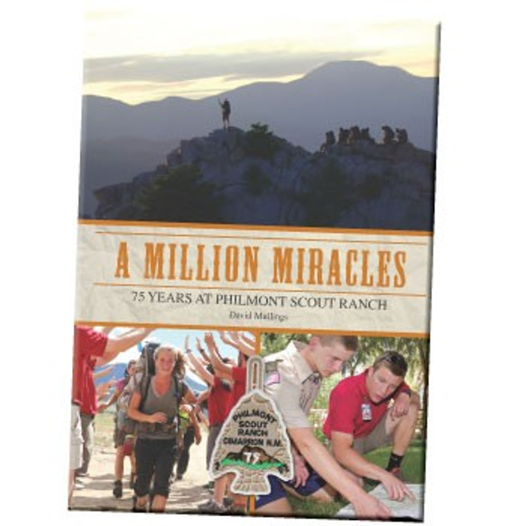 A Million Miracles 75 Years at Philmont Scout Ranch