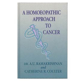 A Homoeopathic Approach To Cancer - Out of Stock Until March 22