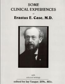 Some Clinical Experiences of Erastus E. Case, M.D.
