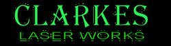 Clarkes Laser Works