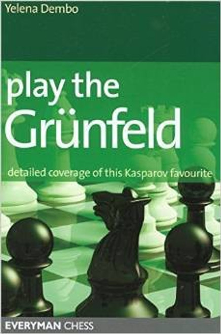 Play The Grunfeld - Detailed Coverage of this Kasparov Favourite