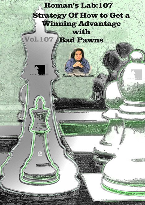 Chess Strategy Series Vol. 1 - Strategy of How to Get a Winning Advantage with Bad Pawns