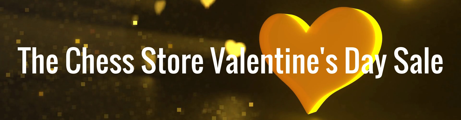 The Chess Store Valentine's Day Sale