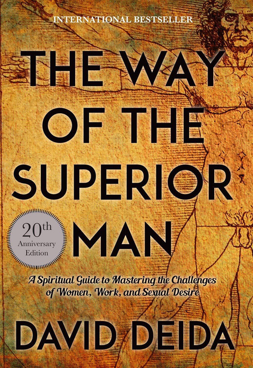 The Way of the Superior Man: A Spiritual Guide to Mastering the Challenges of Women, Work, and Sexual Desire (20th Anniversary Edition).