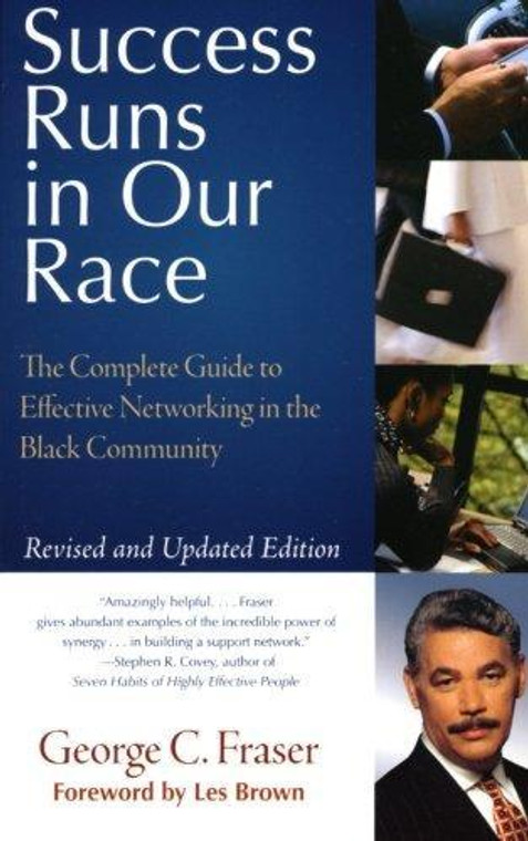 Success Runs in Our Race: The Complete Guide to Effective Networking in the Black Community (Rev and Updated)