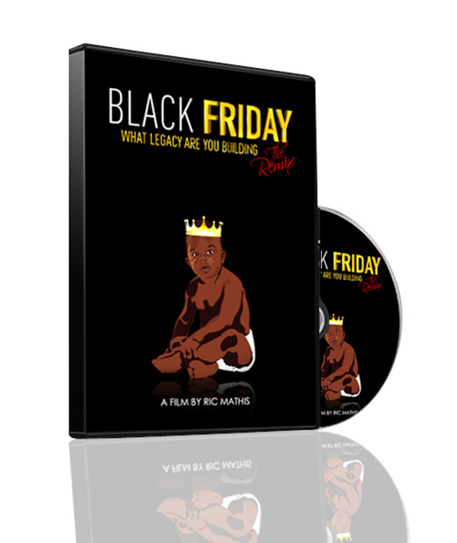 """Buy """"Black Friday The Remix"""" NOW!!! In an effort to heighten the economic awareness and financial responsibility in the African-American community, the film, Black Friday The Remix, presents solutions on how to better manage the 1.2 Trillion dollars that leaves African-American communities annually. In addition, the film champions financial literacy and the importance of leaving a financial and ethical legacy for the next generation."""