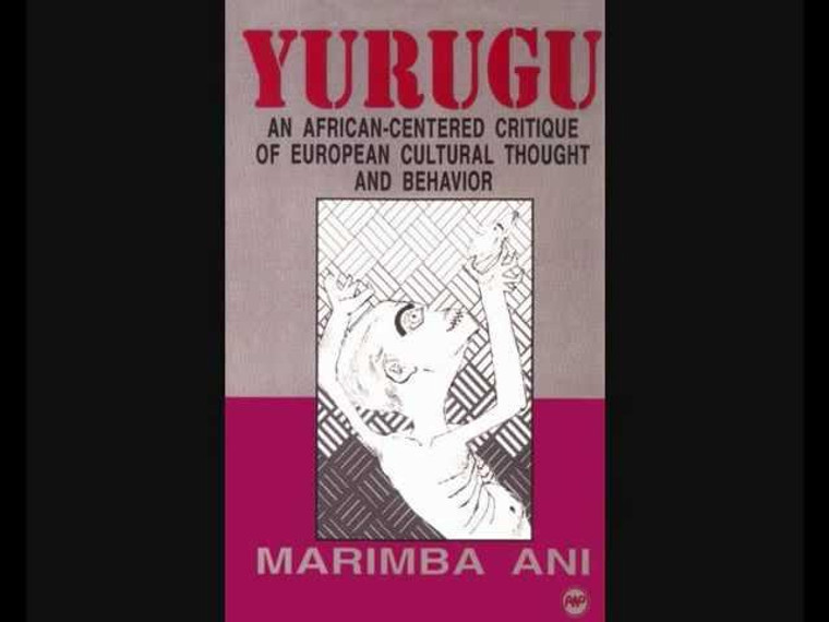 Yurugu: An African-Centered Critique of European Cultural Thought and Behavior