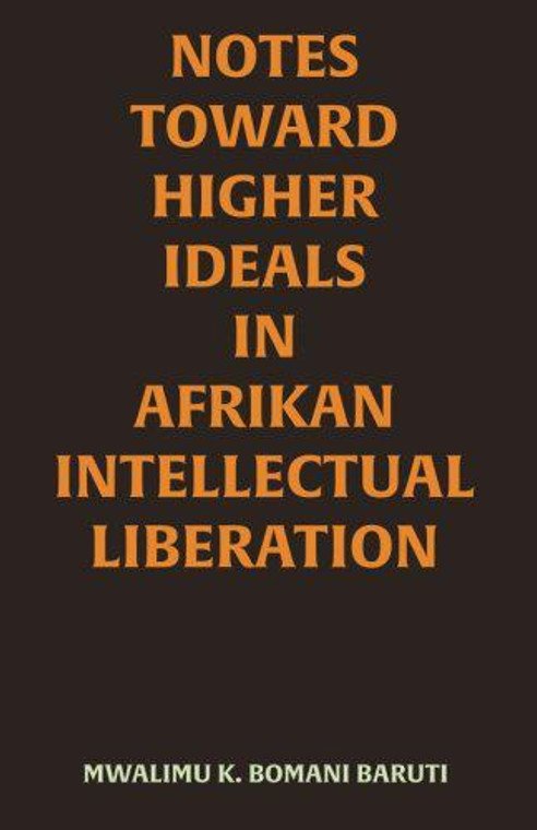 Notes Toward Higher Ideals in Afrikan Intellectual Liberation