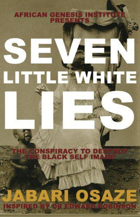 Seven Little White Lies: The Conspiracy to Destroy the Black Self-Image