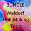 Bundle of Waldorf Doll Making Tools