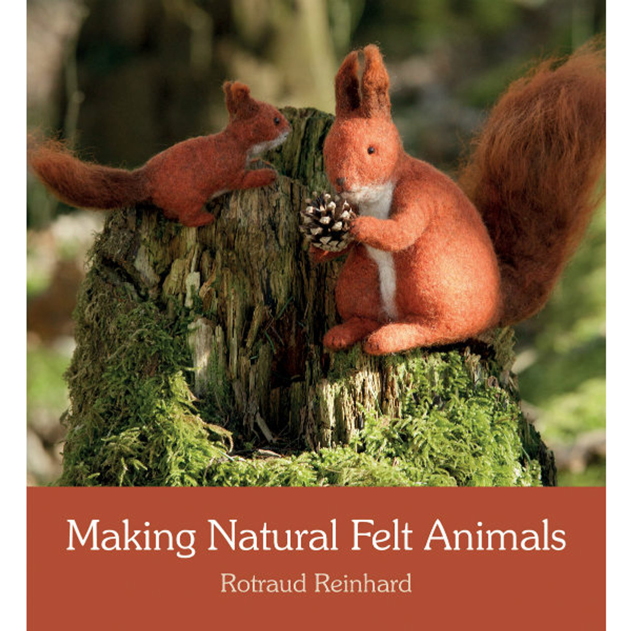 Making Natural Felt Animals by R  Reinhard