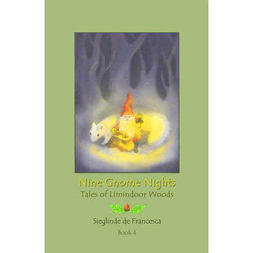 Nine Gnome Nights: Book 4 - Limindoor Woods Tales