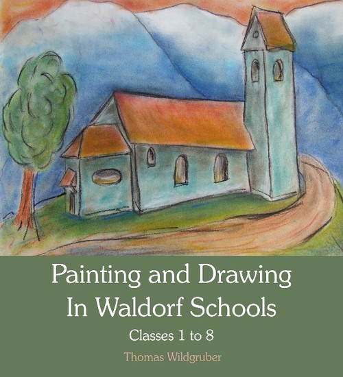 Painting and Drawing in Waldorf Schools - Grades 1 to 8