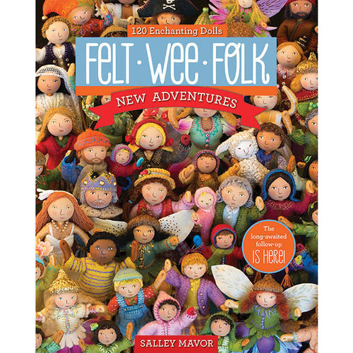 Felt Wee Folk New Adventures by Salley Mavor