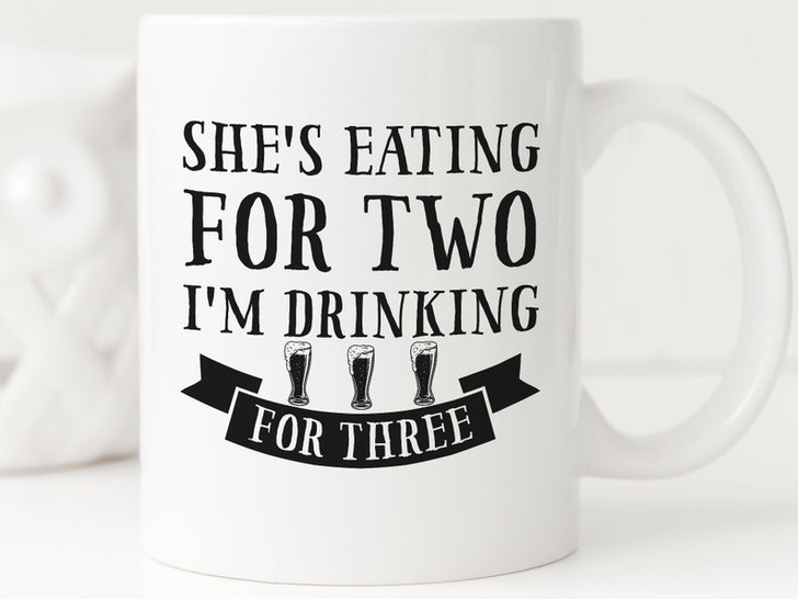 Funny Gift For Expecting Dad She's Eating For Two I'm Drinking For Three Mug