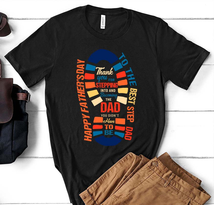 Father's Day Gift For The Best Step Dad Thank You For Stepping In Shirt