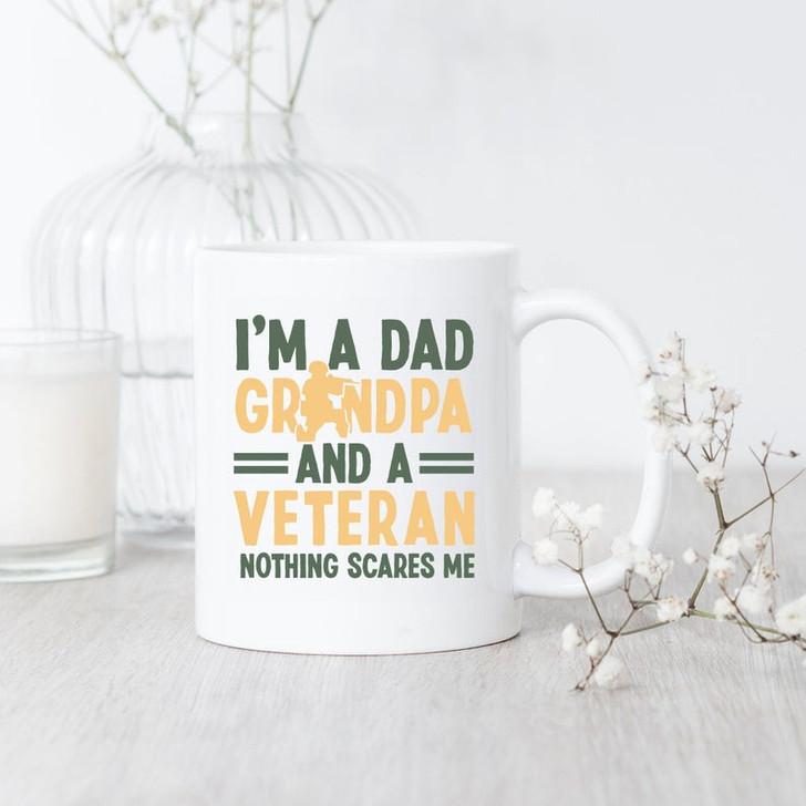 Gift For Dad Grandpa Veteran Nothing Scares Me Mug