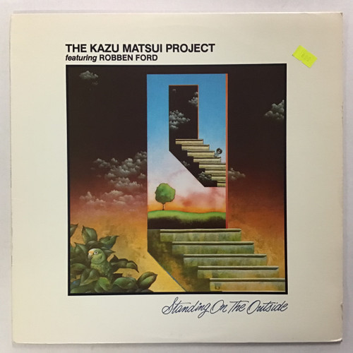 Kazu Matsui Project Featuring Robben Ford - Standing On the Outside VInyl Record LP