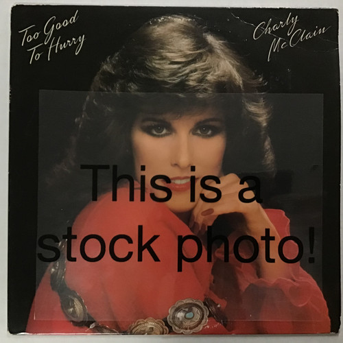Charly McClain - Too Good to Hurry - vinyl record LP