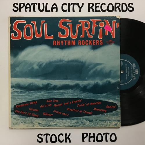 Rhythm Rockers, The - Soul Surfin - MONO - vinyl record LP