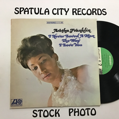 Aretha Franklin - I Never Loved A Man the Way I Loved You - vinyl record LP