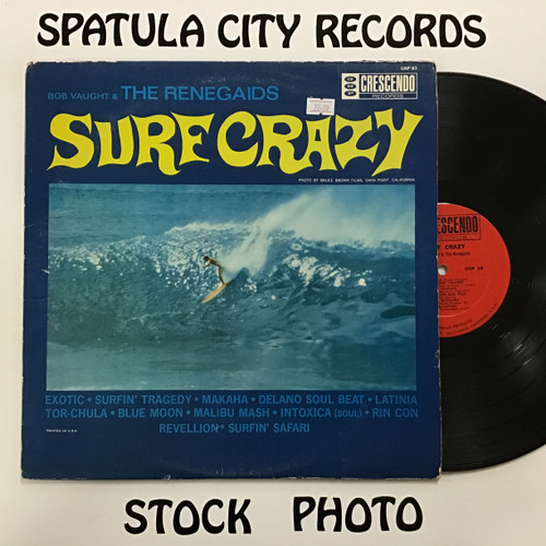 Bob Vaught and The Renegaids - Surf Crazy - MONO - vinyl record LP