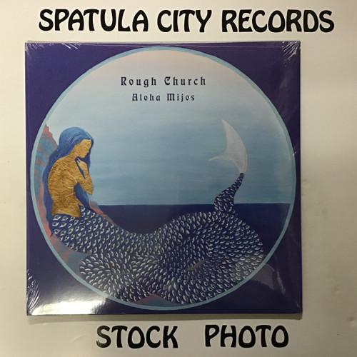Rough Church - Aloha Mijos - SEALED - vinyl record LP