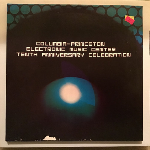 Columbia-Princeton Electronic Music Center Tenth Anniversary Celebration Vinyl record