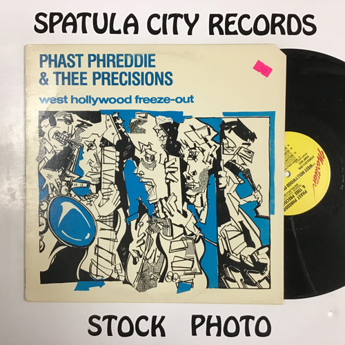 Phast Phreddie and Thee Precisions - West Hollywood Freeze-Out - vinyl record LP