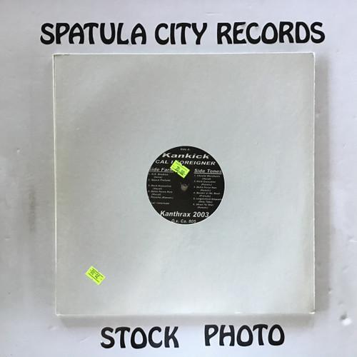 Kankick - Cal I Foreigner - vinyl record LP