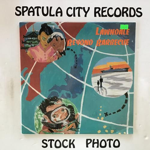 Lawndale - Beyond Barbecue - vinyl record LP