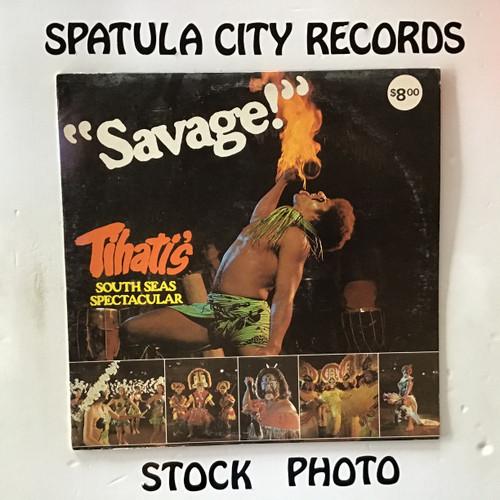 Tihati's South seas Spectacular - Savage - vinyl record LP
