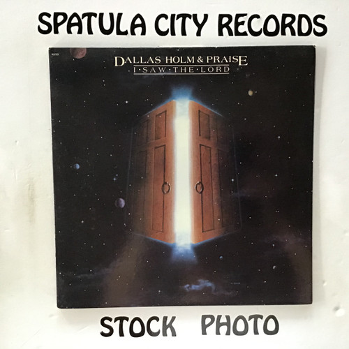 Dallas Holm and Praise - I Saw The Lord - vinyl record LP