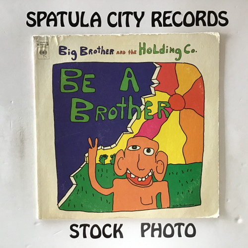 Big Brother and The Holding Co - Be A Brother - vinyl record LP